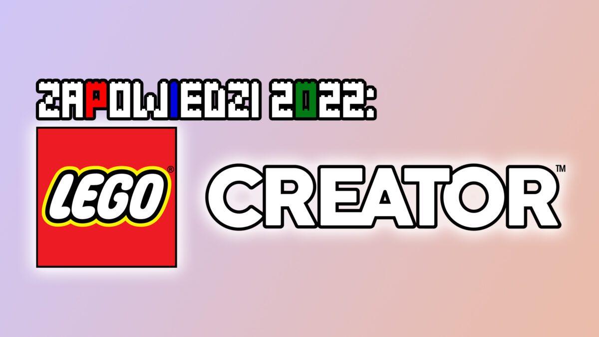 Zapowiedzi2022-LEGOCreator